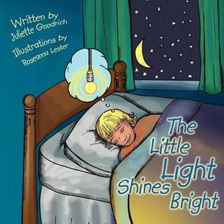 The Little Light Shines Bright: A True Story about the Worlds Longest Burning Lightbulb  by  Juliette Goodrich