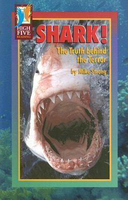 Shark!: The Truth Behind the Terror  by  Mike Strong
