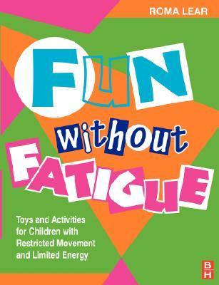 Fun Without Fatigue  by  Roma Lear