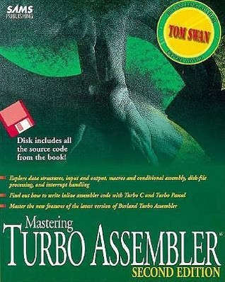 Mastering Turbo Assembler: With Disk  by  Tom Swan