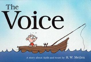 The Voice: A Story about Faith and Trust  by  Ryan Metlen
