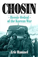 Chosin: Heroic Ordeal of the Korean War