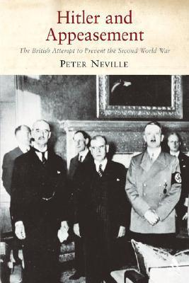 Hitler and Appeasement  by  Peter  Neville