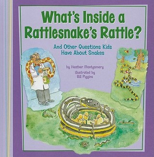 Whats Inside A Rattlesnakes Rattle?: And Other Questions Kids Have About Snakes Heather L. Montgomery