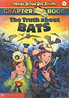 The Truth About Bats (Magic School Bus Science Chapter Books, #1)