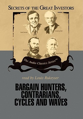 Bargain Hunters, Contrarians, Cycles and Waves Janet Lowe