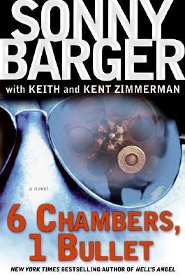 6 Chambers, 1 Bullet: A Novel Ralph Barger