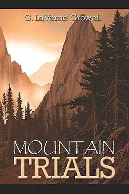 Mountain Trials  by  G. LaVerne Crowell