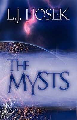 The Mysts  by  L. J. Hosek