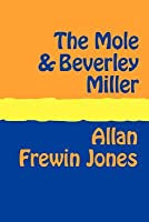 The Mole and Beverley Miller