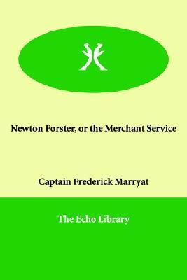 Newton Forster, or the Merchant Service  by  Frederick Marryat
