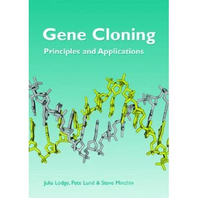 Gene Cloning: Principles and Applications - Julia Lodge, Peter Lund