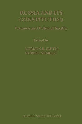 Russia And Its Constitution: Promise And Political Reality  by  Gordon B. Smith
