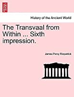 The Transvaal from Within ... Sixth Impression.