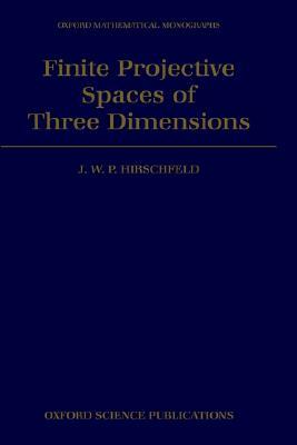 Finite Projective Spaces of Three Dimensions  by  J.W. Hirschfield