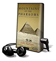 Mountains of the Pharaohs: The Untold Stories of the Pyramid Builders