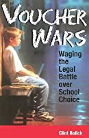 Voucher Wars: Waging the Legal Battle Over School Choice