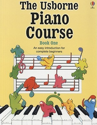 The Usborne Piano Course, Book One  by  Katie Elliott
