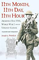 11th Month, 11th Day, 11th Hour: Armistice Day, 1918