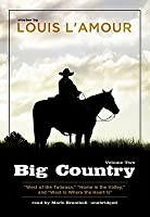 Big Country, Volume 2: Stories of Louis L'Amour (West of the Tularosa, Home in the Valley, West is Where the Heart Is)