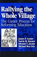 Rallying the Whole Village: The Comer Process for Reforming Education