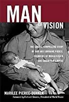 Man of Vision: Audio Cassette: The Candid, Compelling Story of Bob and Lorraine Pierce, Founders of World Vision and Samaritan's Purse