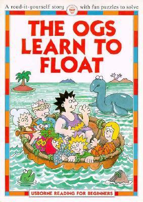 The Ogs Learn to Float  by  Felicity Everett