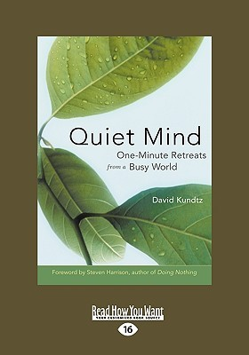 Quiet Mind: One-Minute Retreats from a Busy World David Kundtz