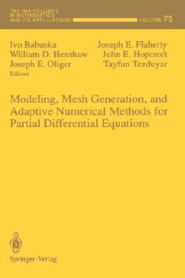 Modeling, Mesh Generation, and Adaptive Numerical Methods for Partial Differential Equations Ivo Babuska