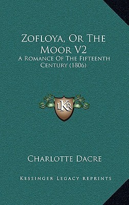 Zofloya, or the Moor V2: A Romance of the Fifteenth Century (1806) Charlotte Dacre