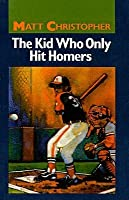 The Kid Who Only Hit Homers (Matt Christopher Sports Series for Kids (Prebound))