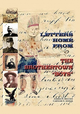 Letters Home from the Brothertown Boys  by  Andrea R. Brucker