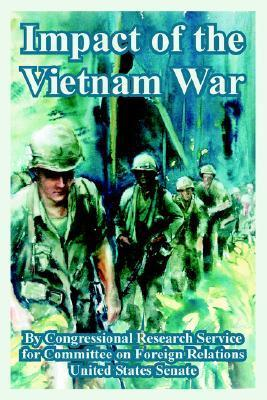 Impact of the Vietnam War  by  Congressional Research Service