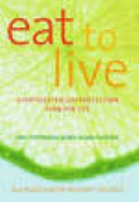 Eat to Live: A Phytoestrogen Protection Plan for Life  by  Sue Radd