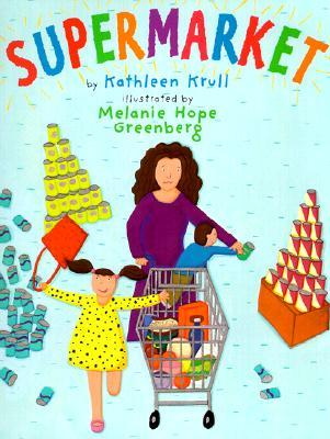 Supermarket  by  Kathleen Krull