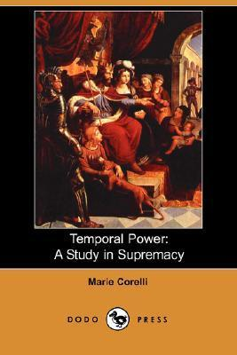 Temporal Power: A Study In Supremacy Marie Corelli
