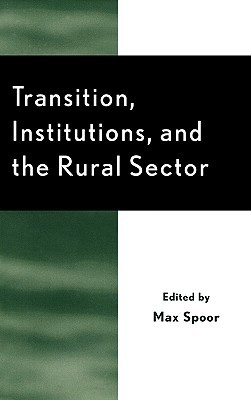 Transition, Institutions and the Rural Sector  by  Max Spoor