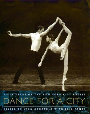 Dance for a City: Fifty Years of the New York City Ballet  by  Lynn Garafola