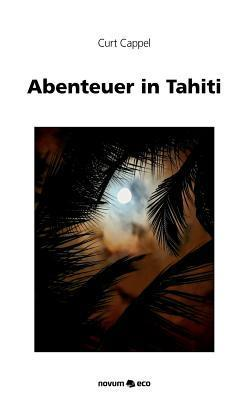 Abenteuer in Tahiti  by  Curt Cappel