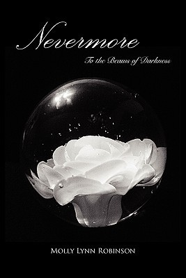 Nevermore: To The Beams Of Darkness  by  Molly Lynn Robinson