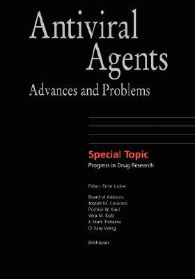 Antiviral Agents: Advances and Problems Ernst Jucker
