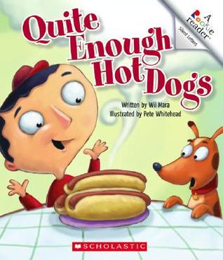 Quite Enough Hot Dogs  by  Wil Mara