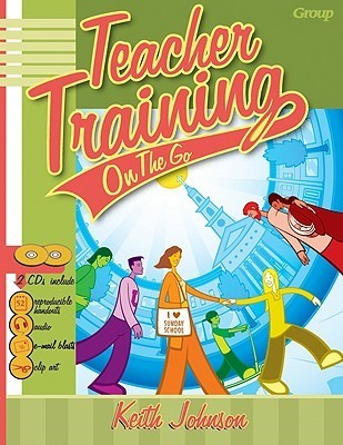 Teacher Training on the Go and CD (Audio) [With CDROM and Compact Disc]  by  Keith D. Johnson