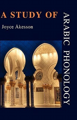 A Study of Arabic Phonology  by  Joyce Akesson