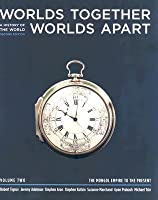 Worlds Together, Worlds Apart: A History of the World, Volume 2: The Mongol Empire to the Present