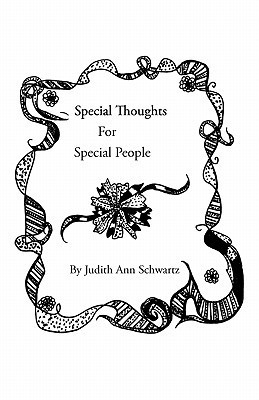 Special Thoughts for Special People Judith Ann Schwartz
