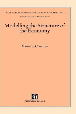 Modelling the Structure of the Economy  by  Maurizio Ciaschini