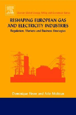 Reshaping European Gas and Electricity Industries  by  Dominique Finon