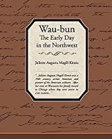 Waubun the Early Day in the Northwest