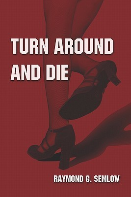 Turn Around Anddie  by  Raymond G. Semlow